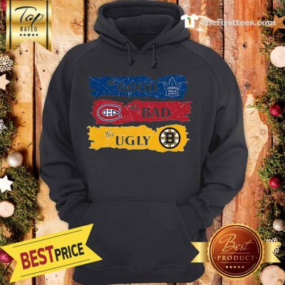 Amazing The Pretty Boston Bruins The Bad Toronto Maple Leafs The Ugly Montreal Canadiens Hoodie - Design by Thefristtees.com