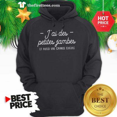 J'ai Des Petites Jambes Et Aussi Une Grande Gueule Pour Femme Hoodie - Design by Thefristtees.com