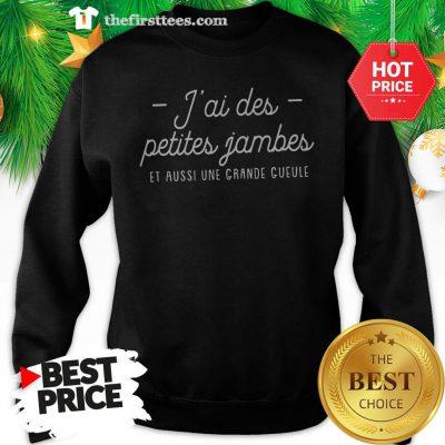 J'ai Des Petites Jambes Et Aussi Une Grande Gueule Pour Femme Sweatshirt - Design by Thefristtees.com