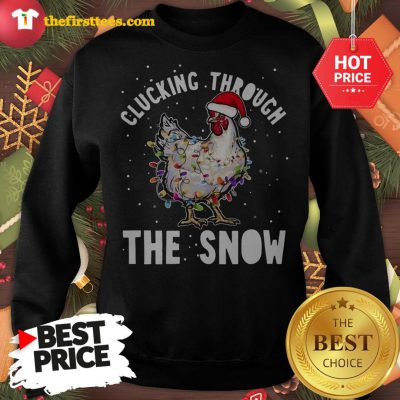 Official Clucking Through The Snow Chicken Christmas Sweatshirt - Design by Thefristtees.com