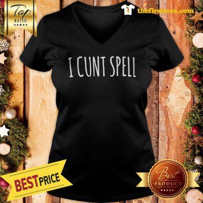 Official Funny I Cunt Spell V-neck - Design by Thefristtees.com