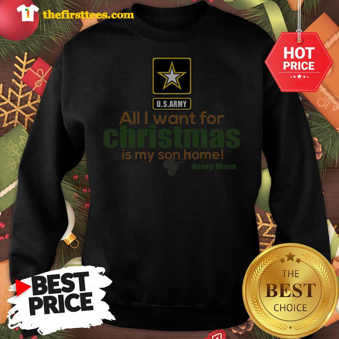 Official Army Mom All I Want For Christmas Is My Son Home Sweatshirt - Design by Thefristtees.com