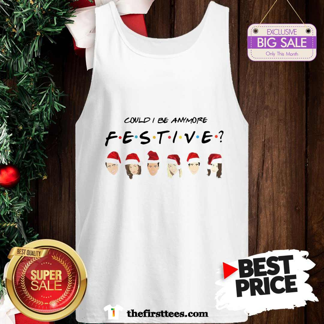 Official Pretty Could I Be Anymore Festive Friends Christmas Jumper Tank Top - Design by Thefristtees.com
