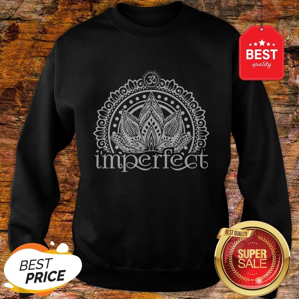 Funny I'mperfect Mandala Sweatshirt