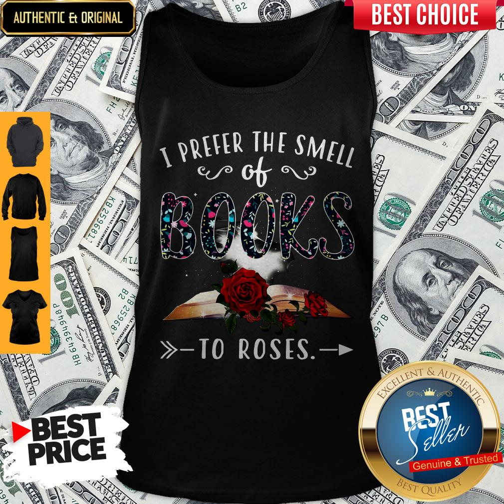 Official I Prefer The Smell Of Books To Roses Tank Top