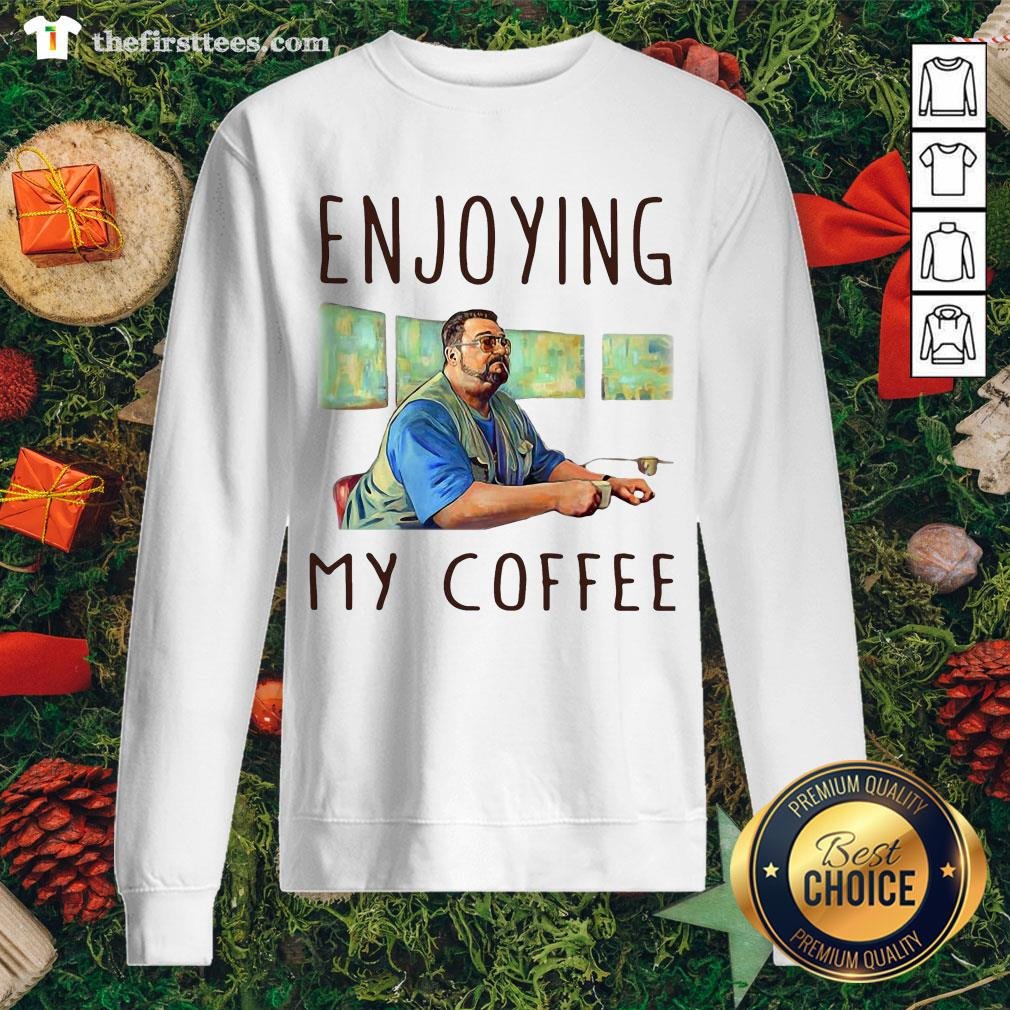 Hot Walter Sobchak Enjoying My Coffee Sweatshirt - Design By Thefirsttees.com