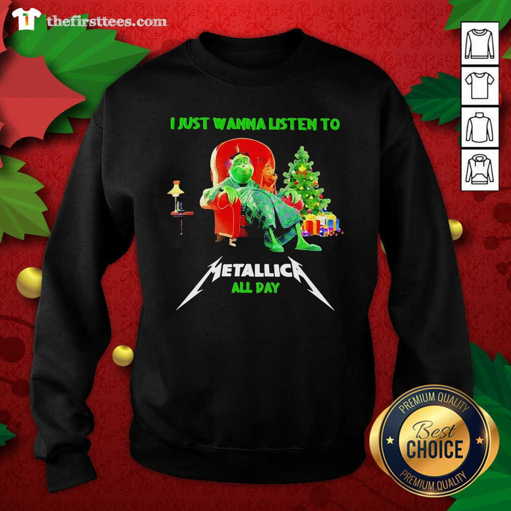 The Grinch And Dog I Just Wanna Listen To Metallica All Day Sweatshirt - Design by Thefirsttees.com
