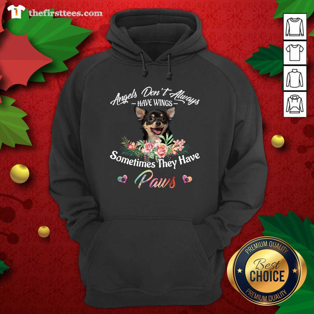 Angels Don't Always Have Wings Chihuahua Sometimes They Have Paws Hoodie - Design by Thefirsttees.com