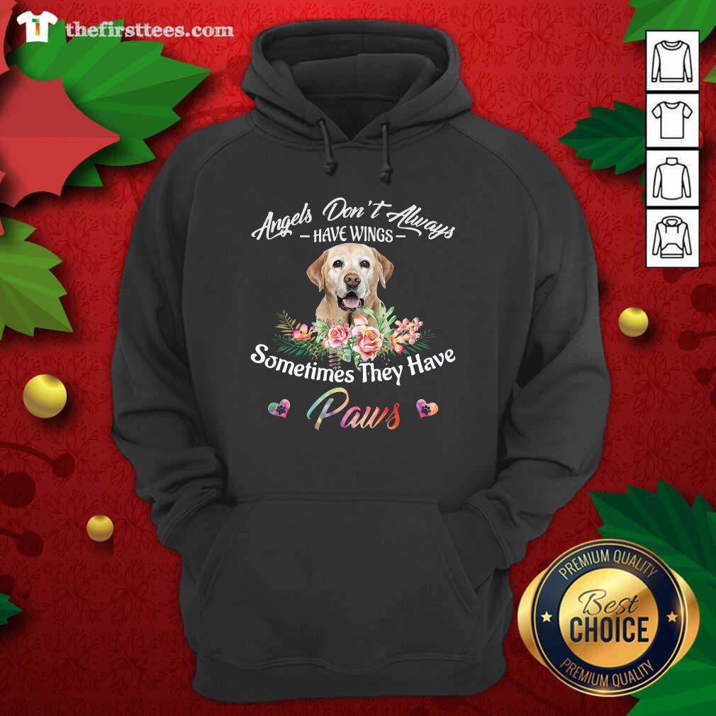 Angels Don't Always Have Wings Labrador Retriever Sometimes They Have Paws Hoodie - Design by Thefirsttees.com