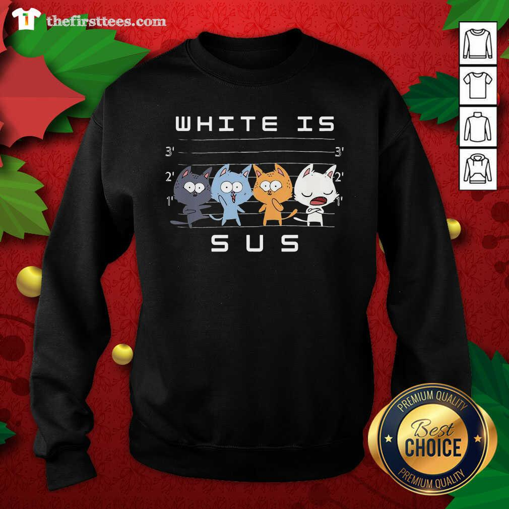 White Is Sus The Cat Sweatshirt - Design by Thefirsttees.com