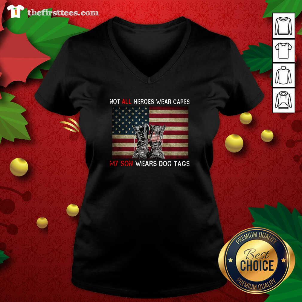 Not All Heroes Wear Capes My Son Wears Dog Tags American Flag V-neck - Design by Thefirsttees.com