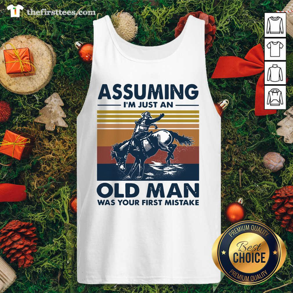 Assuming I'm Just An Old Man Was Your First Mistake Riding Horse Vintage Retro Tank Top - Design by Thefirsttees.com