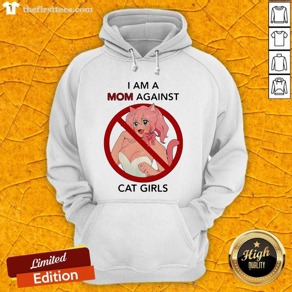 I Am A Mom Against Cat Girls Funny Hoodie - Design by Thefirsttees.com