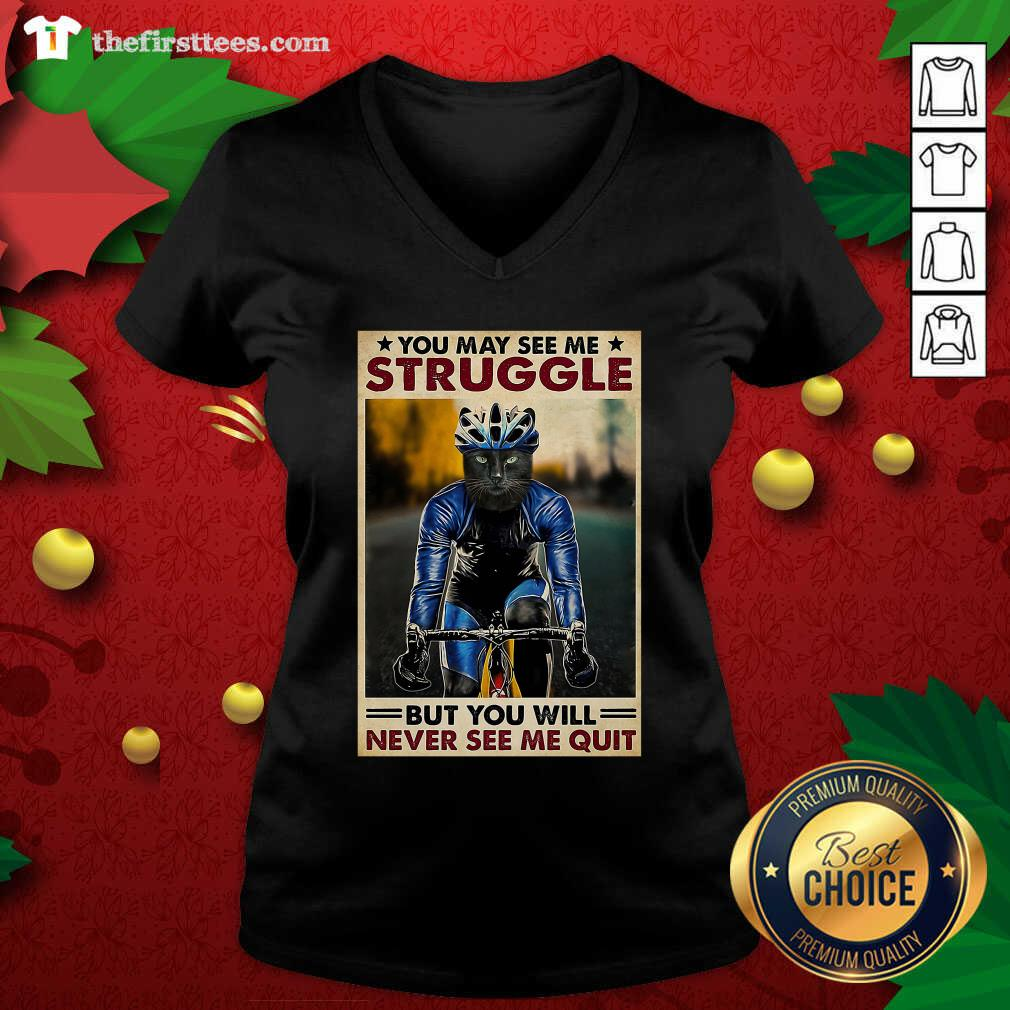 Cat Cycling You May See Me Struggle But You Will Never See Me Quit V-neck - Design by Thefirsttees.com