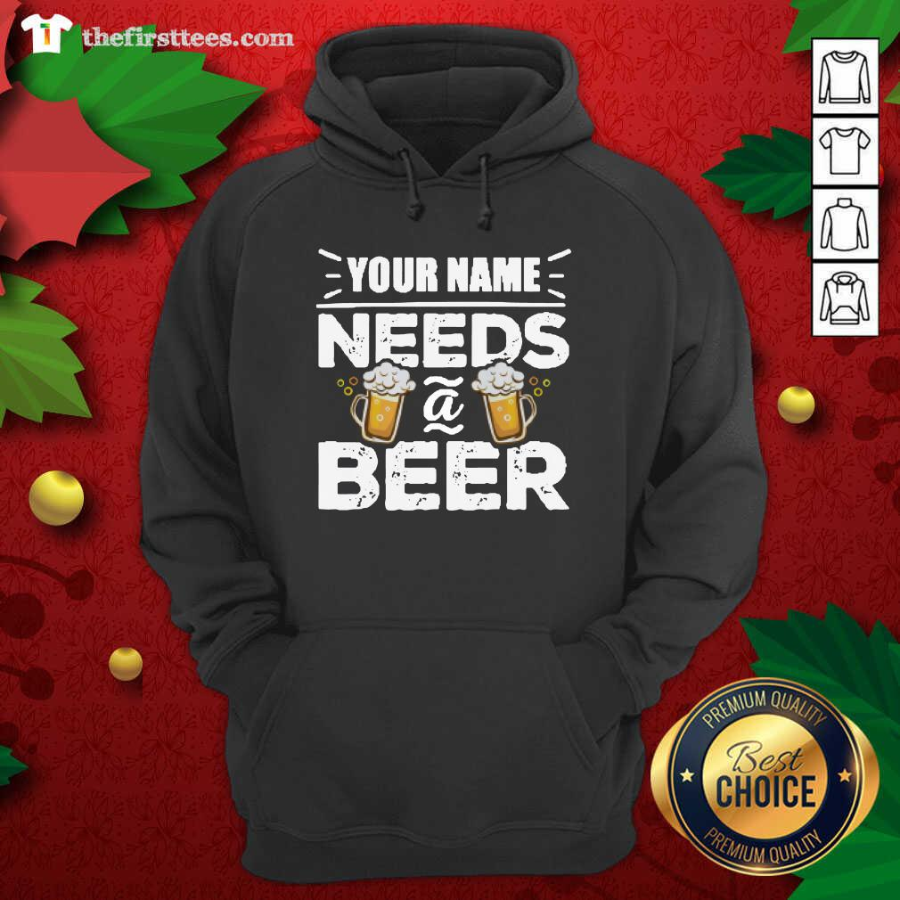 Your Name Needs A Beer Hoodie - Design by Thefirsttees.com