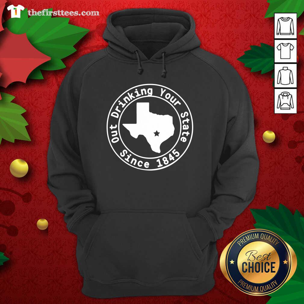 Texas Out Drinking Your State Since 1845 Beer Hoodie - Design by Thefirsttees.com
