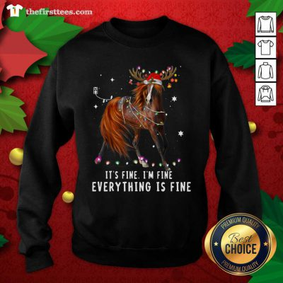 Horse Lover Christmas It's Fine I'm Fine Everything Is Fine Christmas Sweatshirt - Design by Thefristtees.com