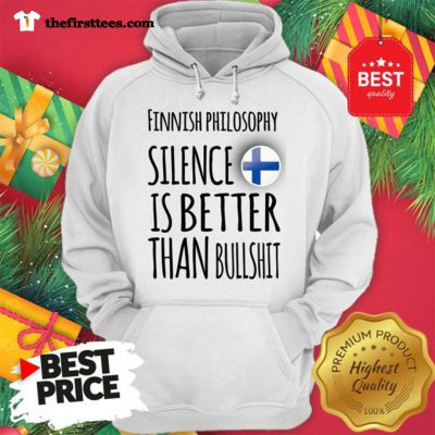Finnish Philosophy Silence Is Better Than Bullshit Hoodie - Design by Thefristtees.com