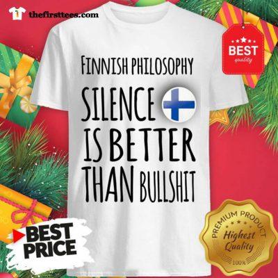 Finnish Philosophy Silence Is Better Than Bullshit Shirt - Design by Thefristtees.com