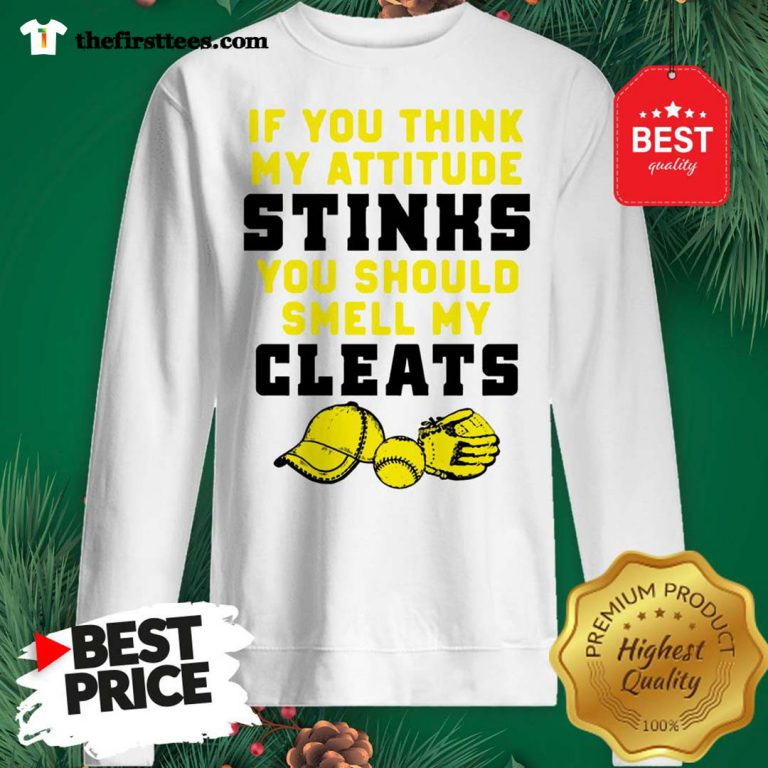 If You Think My Attitude Stinks You Should Smell My Cleats Sport Sweatshirt- Design by Thefristtee.com