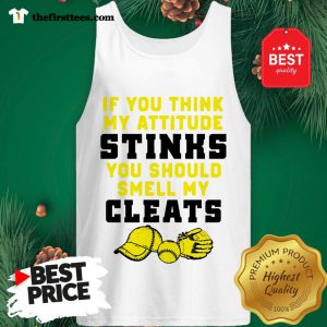 If You Think My Attitude Stinks You Should Smell My Cleats Sport Tank Top- Design by Thefristtee.com