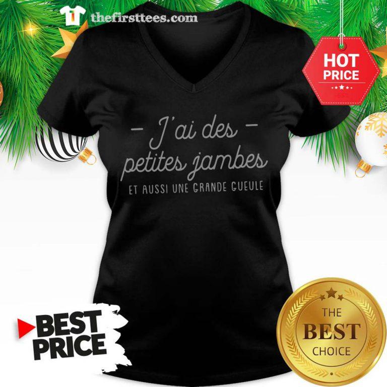 J'ai Des Petites Jambes Et Aussi Une Grande Gueule Pour Femme V-Neck - Design by Thefristtees.com