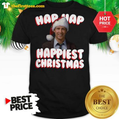 Official And We're Gonna Have The Hap Hap Happiest Christmas Shirt - Design by Thefristtees.com