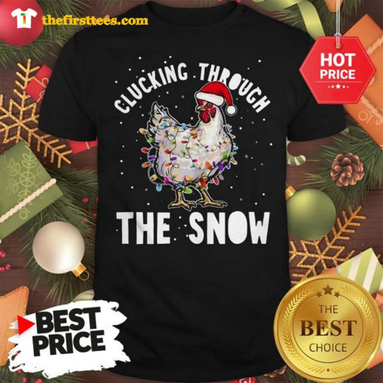 Official Clucking Through The Snow Chicken Christmas Shirt - Design by Thefristtees.com