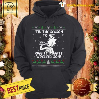 Official Happy Rick and Morty Tis The Season To Get Riggity Riggity Wrecked Son Humor Christmas Hoodie - Design by Thefristtees.com