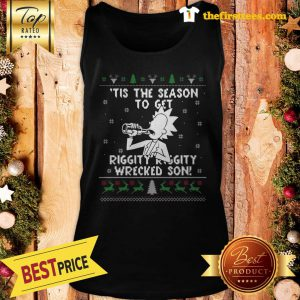Official Happy Rick and Morty Tis The Season To Get Riggity Riggity Wrecked Son Humor Christmas Tank Top - Design by Thefristtees.com
