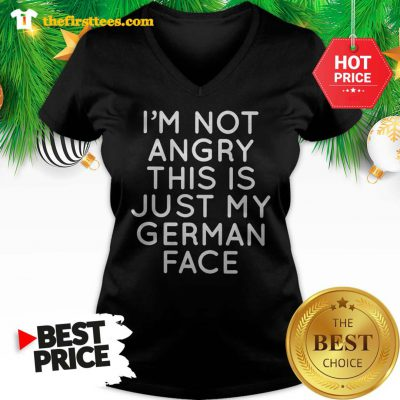 Official I'm Not Angry This Is Just My German Face V-Neck - Design by Thefristtee.com