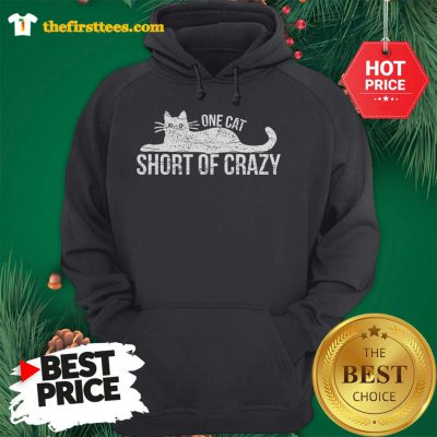 Official One Cat Short Of Crazy Hoodie - Design by Thefristtees.com
