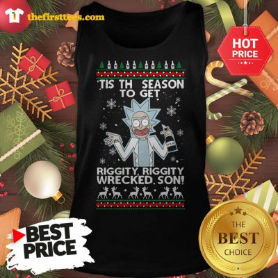 Official Rick Sanchez Tis The Season To Get Riggity Riggity Wrecked Son Ugly Christmas Tank Top - Design by Thefristtees.com