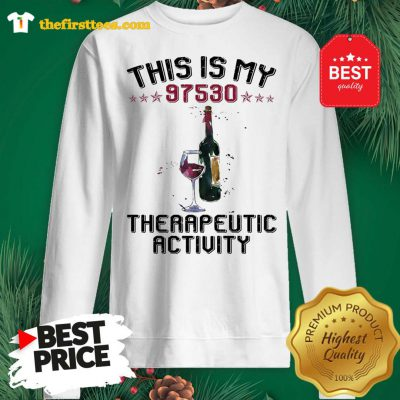 Official This Is My 97530 Therapeutic Activity Sweatshirt - Design by Thefristtees.com