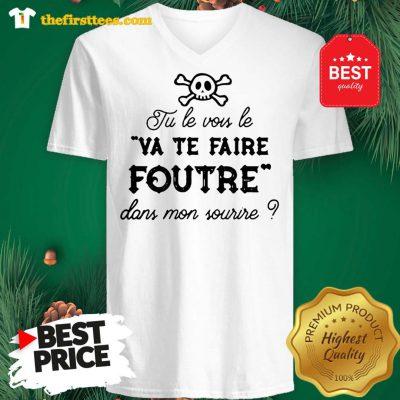 Official Tu Le Vois Le VA TE Faire Foutre Dans Mon Sourire V-Neck - Design by Thefristtees.com