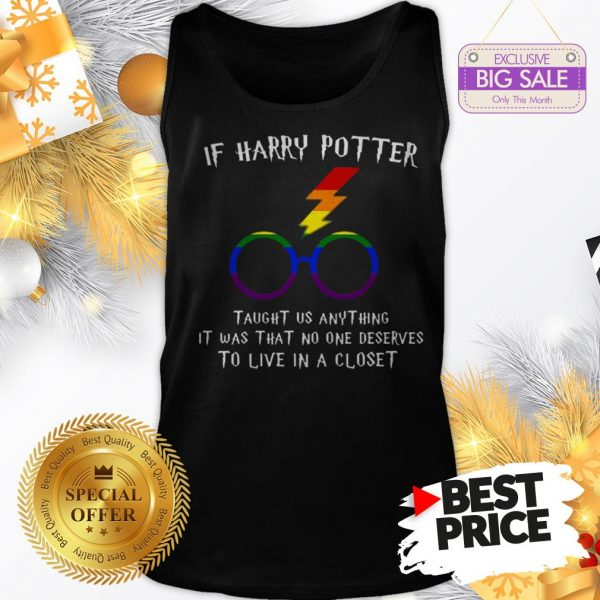 Happy LGBT If Harry Potter Taught Us Anything It Was That No One Tank Top