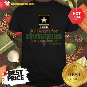 Official Army Mom All I Want For Christmas Is My Son Home Shirt - Design by Thefristtees.com