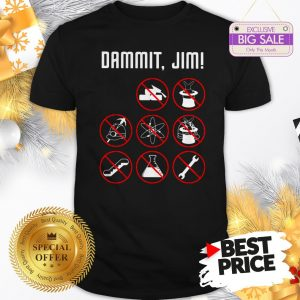 Official Dammit Jim I'm A Doctor Star Trek Shirt