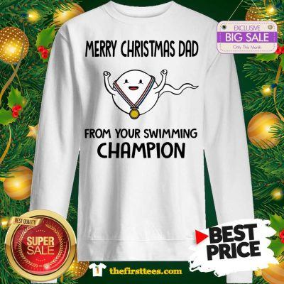 Official Funny Merry Christmas Dad From Your Swimming Champion Sweatshirt - Design by Thefristtees.com