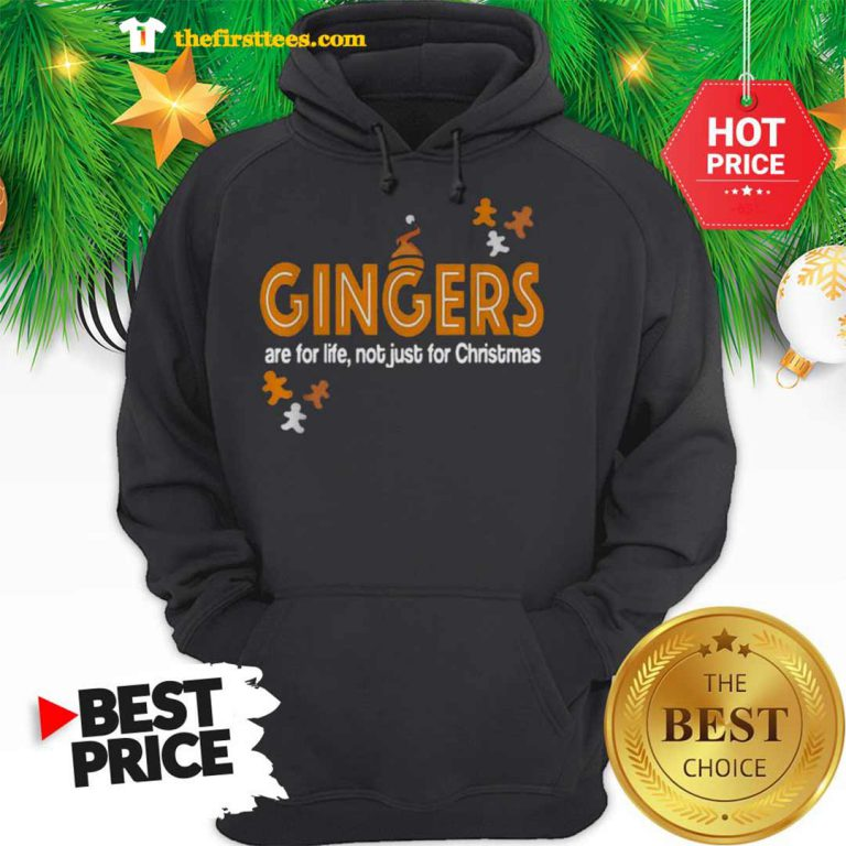 Official Gingers Are For Life Not Just For Christmas Hoodie - Design by Thefristtees.com