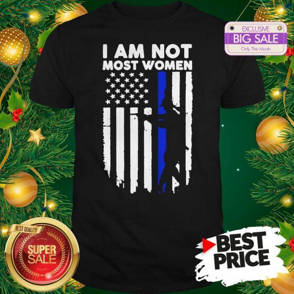Official Gun Girl I Am Not Most Women Thin Blue Line Shirt