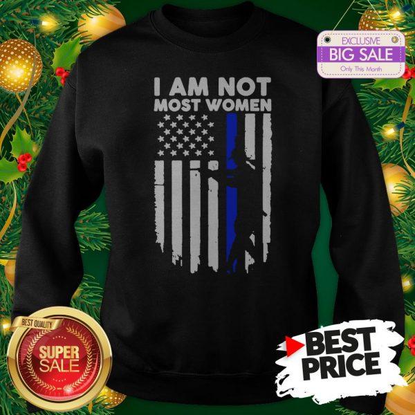 Official Gun Girl I Am Not Most Women Thin Blue Line Sweatshirt