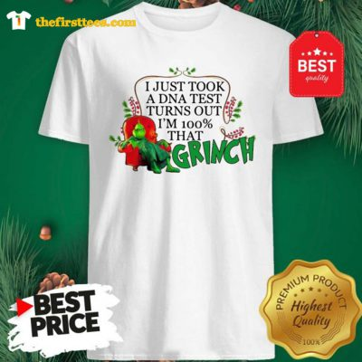 Official I Just Took A DNA Test Turns Out I'm 100% That Grinch Shirt - Design by Thefristtees.com