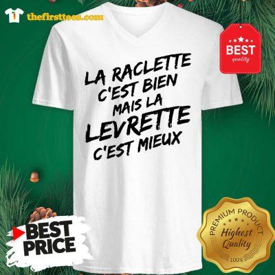 Official La Raclette C'est Bien Mais La Levrette C'est Mieux V-neck - Design by Thefristtees.com