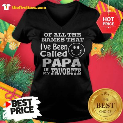 Official Of All The Names That I've Been Called Papa Is My Favorite V-neck - Design by Thefristtees.com
