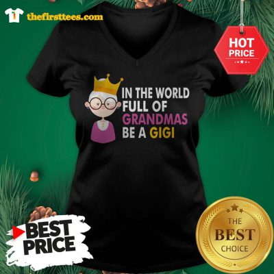 Official Princess In A world Full Of Grandmas Be A Gigi V-neck