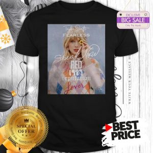 Official Wonderful Taylor Swift Fearless Speak Now Red 1989 Reputation Lover Shirt