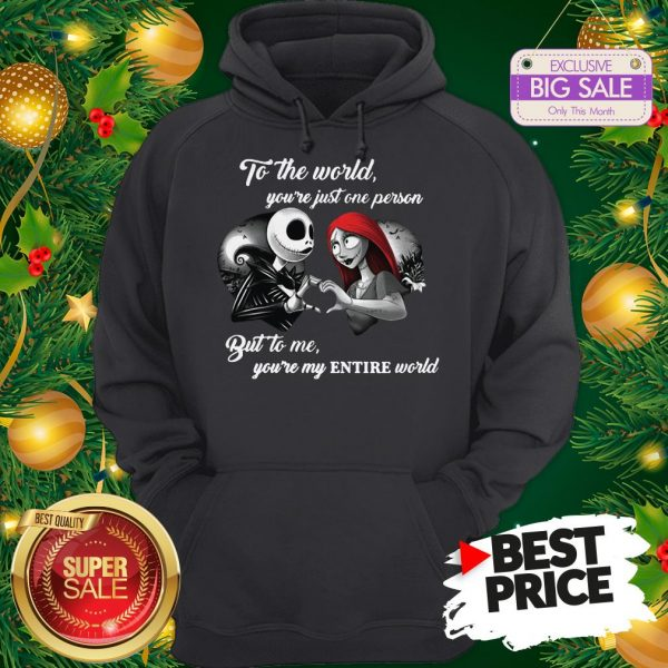 Wonderful Jack And Sally To The World You're Just One Person Entire World Hoodie