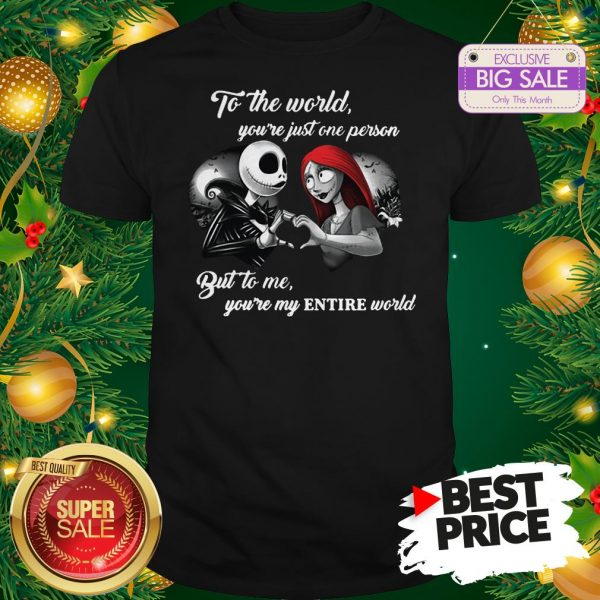 Wonderful Jack And Sally To The World You're Just One Person Entire World Shirt