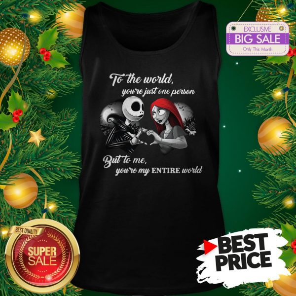 Wonderful Jack And Sally To The World You're Just One Person Entire World Tank Top